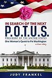In Search of the Next P.O.T.U.S.: One Woman's Quest to Fix Washington