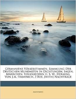 Germaniens Völkerstimmen, Sammlung Der Deutschen Mundarten