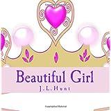 Beautiful Girl by J L Hunt