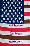 High Fructose Corn Poison