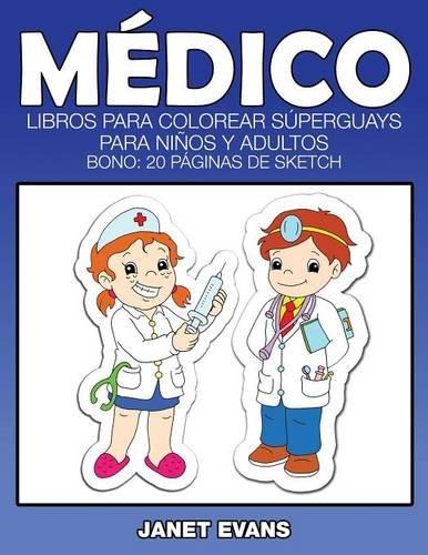 Medico: Libros Para Colorear Superguays Para Ninos y Adultos (Bono ...