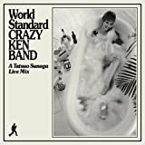 World Standard CRAZY KEN BAND~A Tatsuo Sunaga Live Mix~