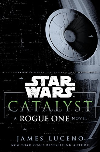 Catalyst (Star Wars): A Rogue One Novel (Star Wars (Del Rey))
