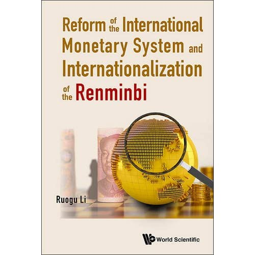 Reform of the International Monetary System and Internationalization of the Renm