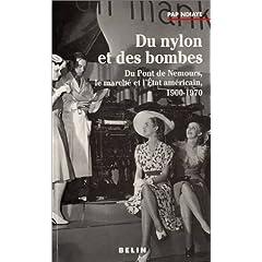 Du nylon et des bombes : Du Pont de Nemours, le marché et l'État américain, 1900-1970