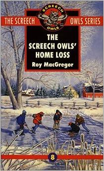 The Screech Owls' Home Loss (Screech Owls Series #8): Roy