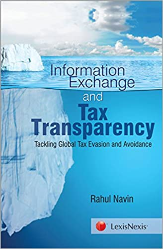Information Exchange and Tax Transparency - Tackling Global Tax Evasion and Avoidance