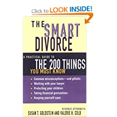 The Smart Divorce: A Practical Guide to the 200 Things You Must Know
