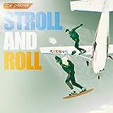 STROLL AND ROLL 初回限定生産盤 (CD+DVD)