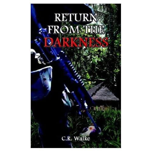 Return from the Darkness C. R. Walke