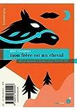 Mon frère est un cheval / Mon cheval s\'appelle Orage par Alex Cousseau