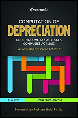 Computation of Depreciation Under Income Tax Act, 1961 & Companies Act, 2013 Paperback – 2017