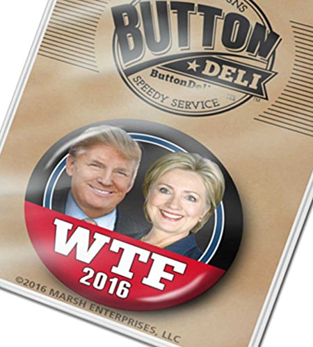 Trump and Clinton Halloween Costumes - Choose Edgy or Funny - Marsh Enterprises Button - WTF for President 2016 - Never Donald Trump and Anti Hillary Clinton