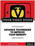 Advanced Techniques to Improve Your Memory The Video Guide