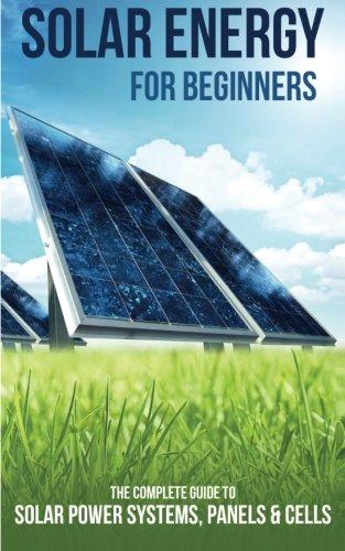 Solar Energy for Beginners: Solar power systems, panels & cells