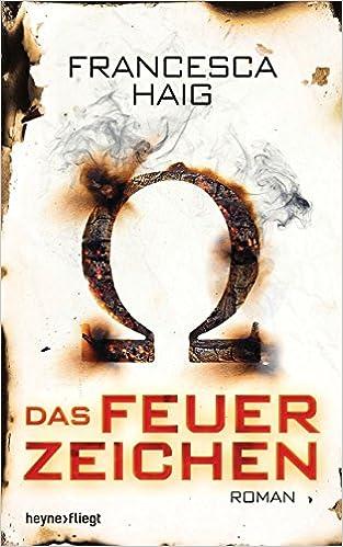 Das Feuerzeichen (Francesca Haig)