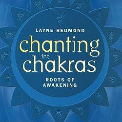 Chanting the Chakras: Roots of Awakening