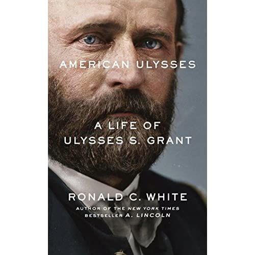 American Ulysses: A Life of Ulysses S. Grant - Library Edition: Vol 22 White, Ro