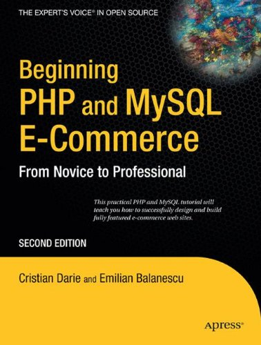 Beginning PHP and MySQL E-Commerce: From Novice to Professional, Second Edition (Beginners   Beginning Guide)