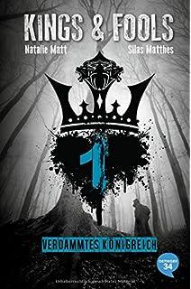 Kings & Fools 1 – Verdammtes Königreich (Natalie Matt/ Silas Matthes)