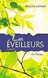 Les Eveilleurs, tome 4 : Le Passage par Pauline Alphen