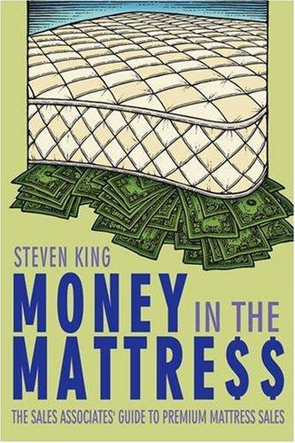 Money in the Mattre$$: The Sales Associates' Guide to Premium Mattress Sales