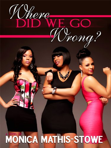 Today's Kindle Fire at KND eBook of The Day: Over 110 Reviews Say It Loud and Clear: Monica Mathis-Stowe's Where Did We Go Wrong? is a 5-star read!