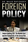 US Foreign Policy: Understanding ISIS, The Middle East and The Complexity of The Syrian Civil War