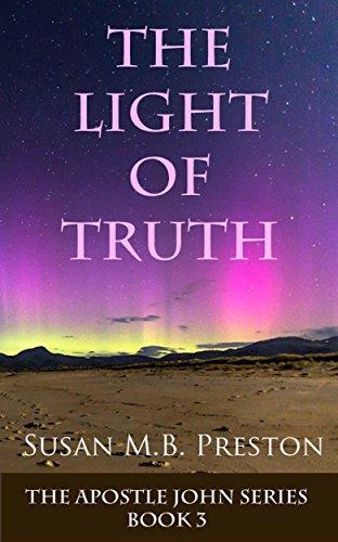 Book: The Light of Truth (Apostle John Series 3) by Susan Preston