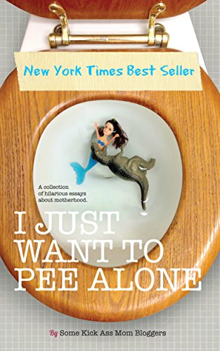 Give Mom A Laugh With The I Just Want To Pee Alone Series