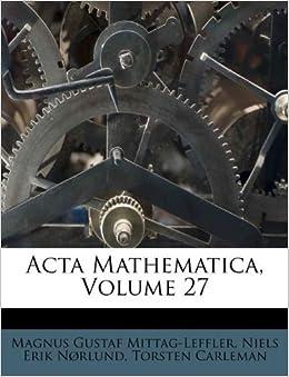 Acta Mathematica, Volume 27 (French Edition): Magnus