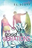 Good Vibrations (Welcome to Paradise Series) (Volume 1)