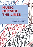 Music Outside the Lines: Ideas for Composing in K-12 Music Classrooms