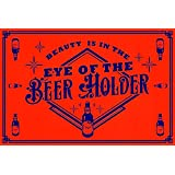 Dakshita Beauty Is In The Eye Of The Beer Holder Poster (12x18) 300 GSM Paper Print
