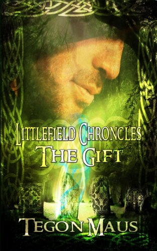 Book: The Gift - The Chronicles Of Tucker Littlefield by Tegon Maus