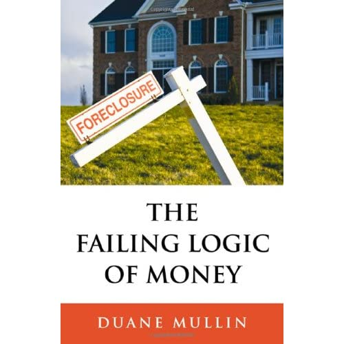 The Failing Logic of Money: The Transition to a World Free from Suffering Mullin