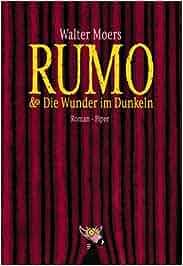 Rumo & Die Wunder im Dunkeln: Ein Roman in zwei Büchern