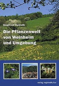 Die Pflanzenwelt von Weinheim und Umgebung: Amazon.de