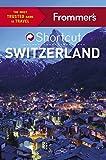 Frommer's Shortcut Switzerland (Shortcut Guide) - ebook