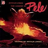 The Legend of Pele: Sounds of Arthur Lyman [Import, From US] / Arthur Lyman (CD - 1998)