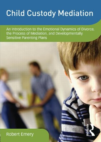 Child Custody Mediation: An Introduction to the Emotional Dynamics of Divorce, the Process of Mediation, and Developmentally Sensitive Parenting Plans ... on Clinical Child and Adolescent Psychology)