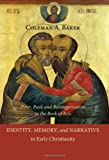 Identity, Memory, and Narrative in Early Christianity: Peter, Paul, and Recategorization in the Book of Acts