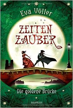 Zeitenzauber – die goldene Brücke (Eva Völler)