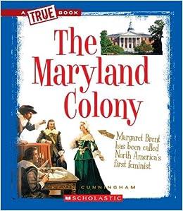 Maryland: The History of Maryland Colony, 1634