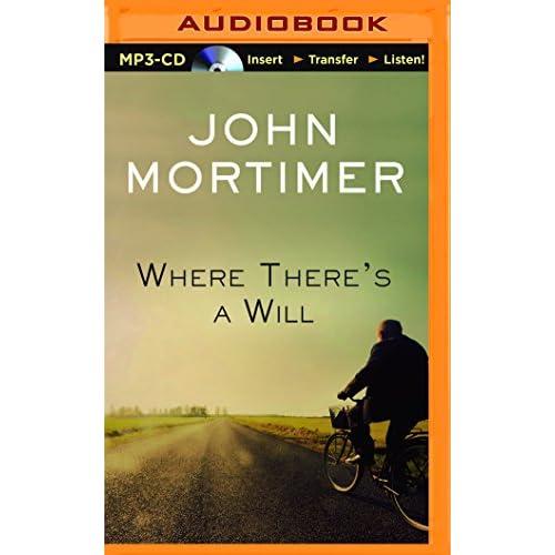 Where There's a Will Mortimer, John/ Wallis, Bill (Narrator)