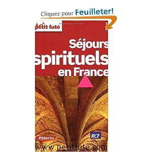 Le Petit Futé Séjours spirituels en France