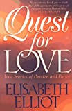 Quest for Love: True Stories of Passion and Purity (Rules for Christian Singles!)