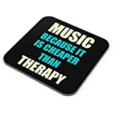 PosterGuy Coasters - Music Because It Is Cheaper Than Therapy | Designed By: PosterGuy