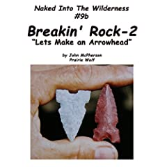Breakin' Rock 2, Let's Make an Arrowhead