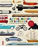 Autos, motos et bateaux : La grande aventure des transports par  inconnu